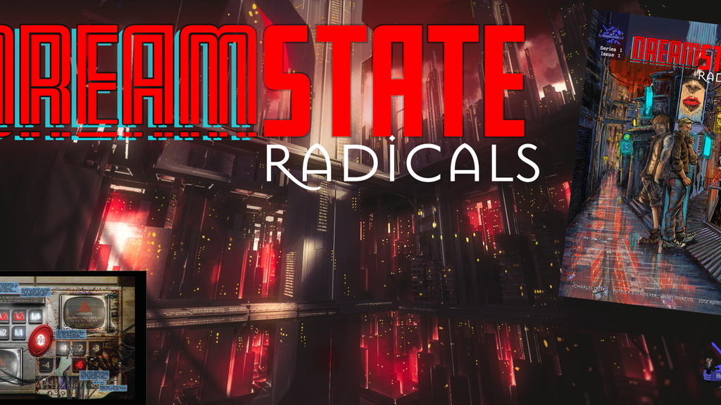 Dream State Radicals ~ A Gritty Sci-fi Thriller project video thumbnail