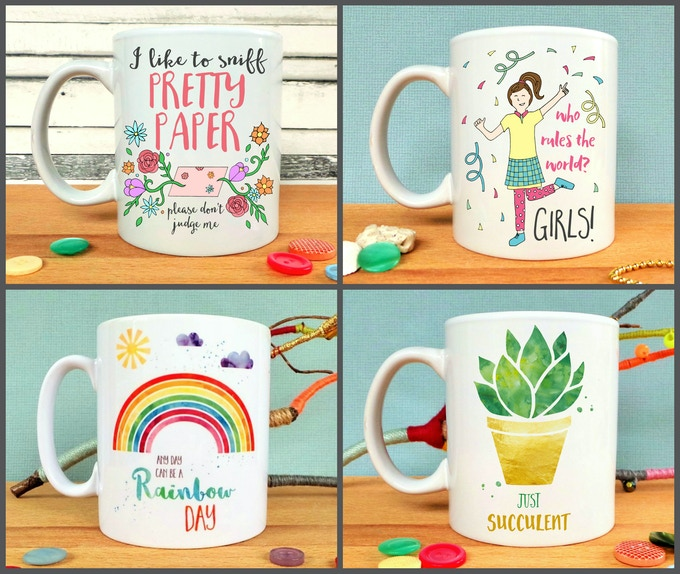I Like To Sniff Pretty Paper, Who Rules The World - Girls, Any Day Can Be A Rainbow Day, and Just Succulent Mugs