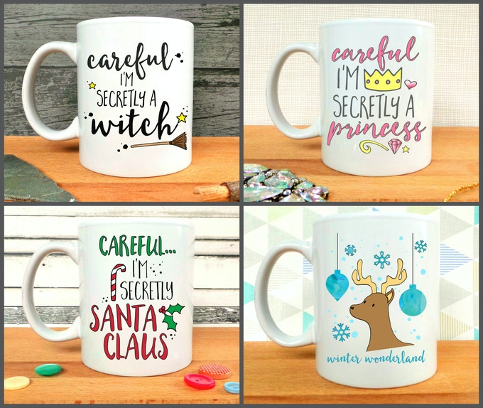 Careful I'm Secretly A Witch, Careful I'm Secretly A Princess, Careful I'm Secretly Santa Claus, and Winter Wonderland Mugs