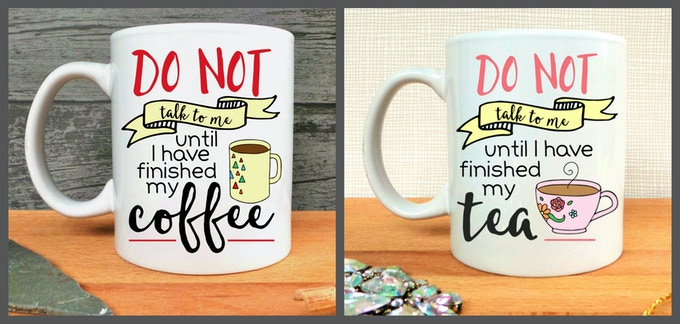 Do Not Talk To Me Until I've Finished My Coffee, Do Not Talk To Me Until I've Finished My Tea Mugs