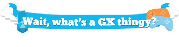 Wait, what's a GX thingy?