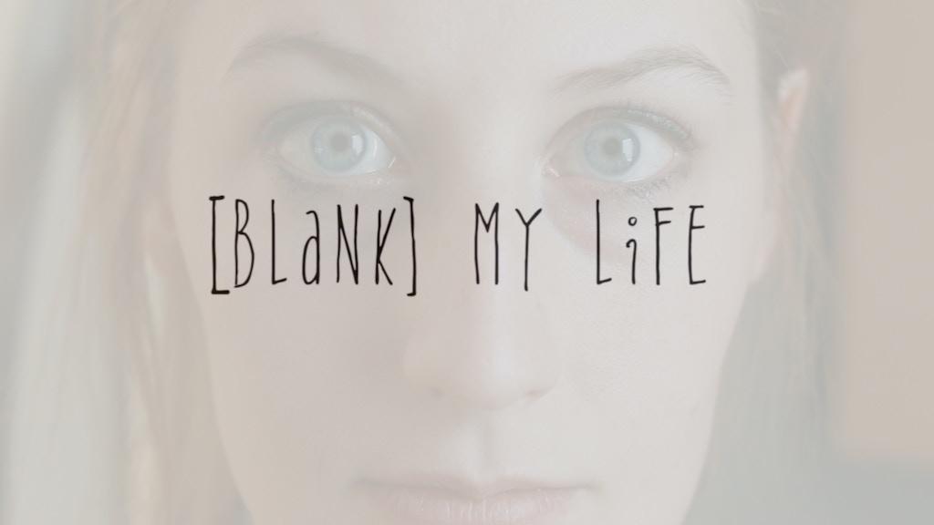 [Blank] My Life, Season 2 project video thumbnail