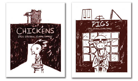Chickens and Pigs are two comics Claire and I did in our ANIMALS series.