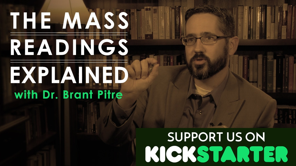 The Mass Readings Explained with Dr. Brant Pitre project video thumbnail