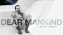 Dear Mankind – A Space Comedy
