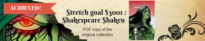 ACHIEVED! Backers at $7+ will get a PDF copy of the original SHAKESPEARE SHAKEN comic anthology if stay at $3001 before our deadline!