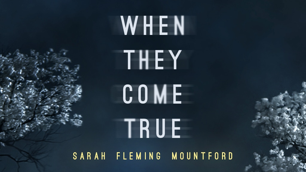 When They Come True by Sarah Fleming Mountford project video thumbnail