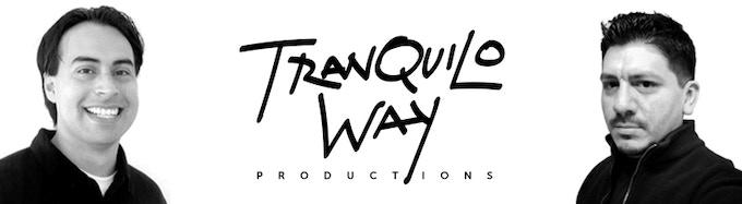 Geraldo Olivo and Robert Cortez, Tranquilo Way Productions
