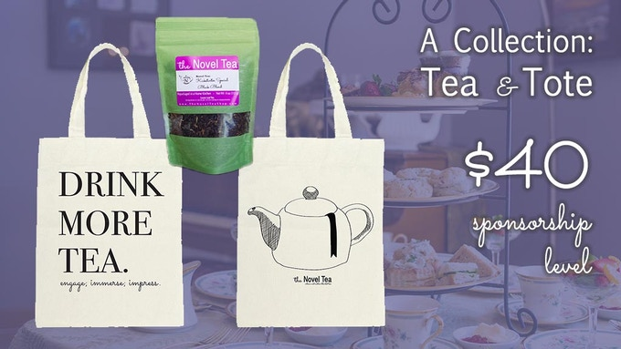 A Collection includes a custom designed Novel Tea tote bag and a 4oz bag of the exclusive Kickstarter Blend tea.