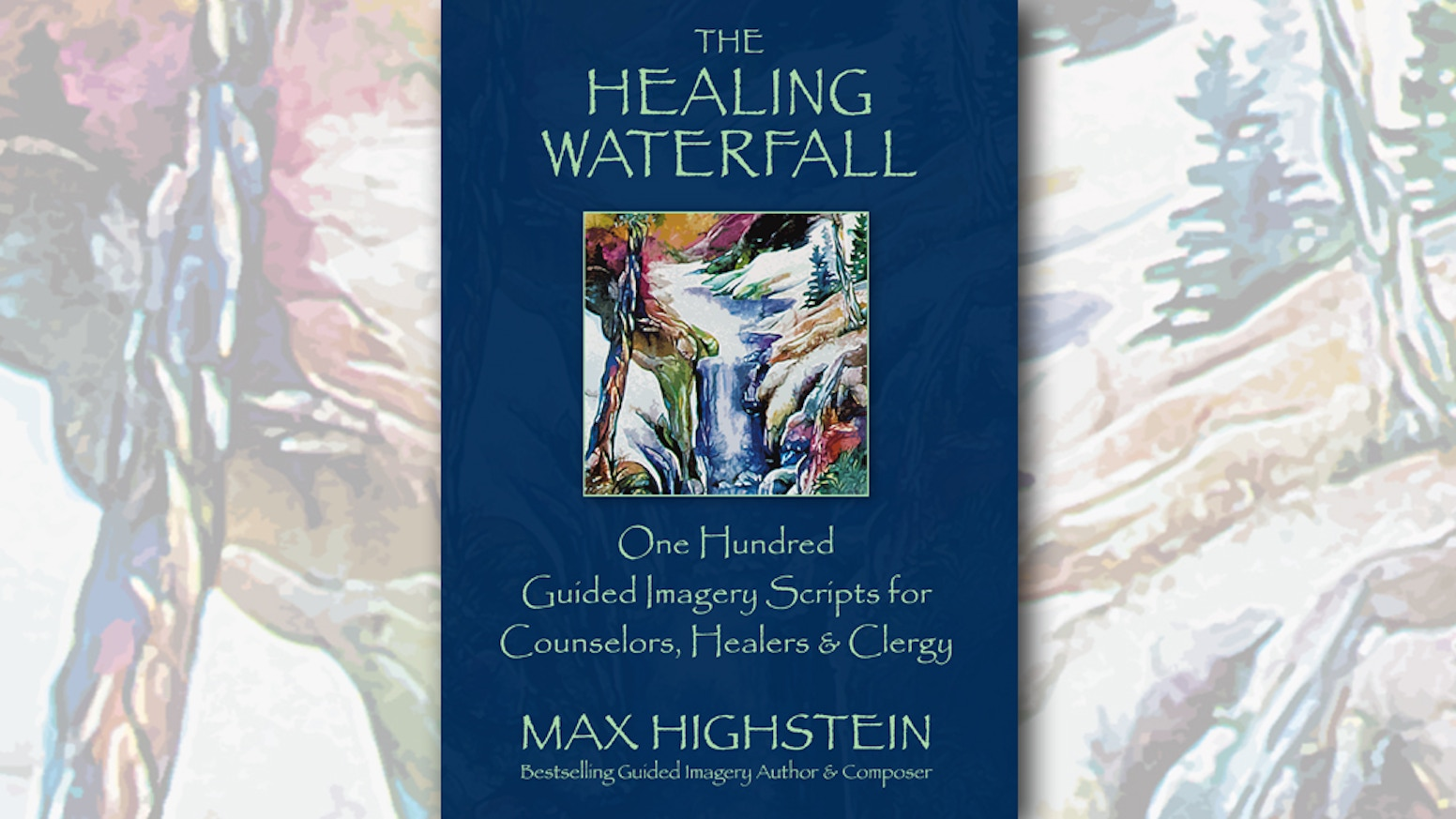 The Healing Waterfall Book: 100 Guided Imagery Scripts by