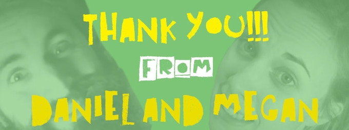 Thank you from Daniel & Megan (the creators of FOOD FIGHT: THE GAME)
