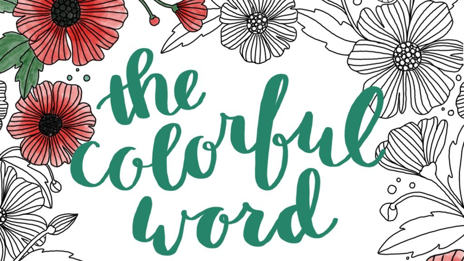 """The Colorful Word: Meditate Upon the Scriptures"" - a collection of lovely hand-drawn scripture-based coloring and journal pages."