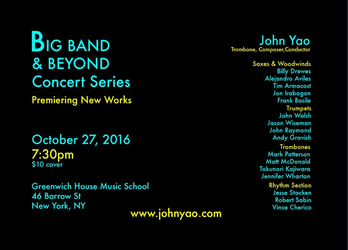 John Yao & His 17-piece Instrument premiere's two NEW works at each of the three concerts in the Big Band & Beyond Concert Series in NYC. The next concert is scheduled for April 27, 2016