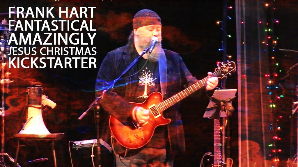 Frank Hart — Fantastical Amazingly Jesus Christmas Album project video thumbnail