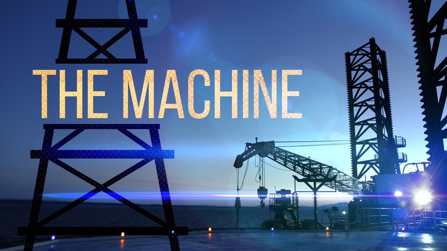 "The Machine is a brooding, ""fly on the wall"" style film project about an oil & gas rig off the coast of Alaska."