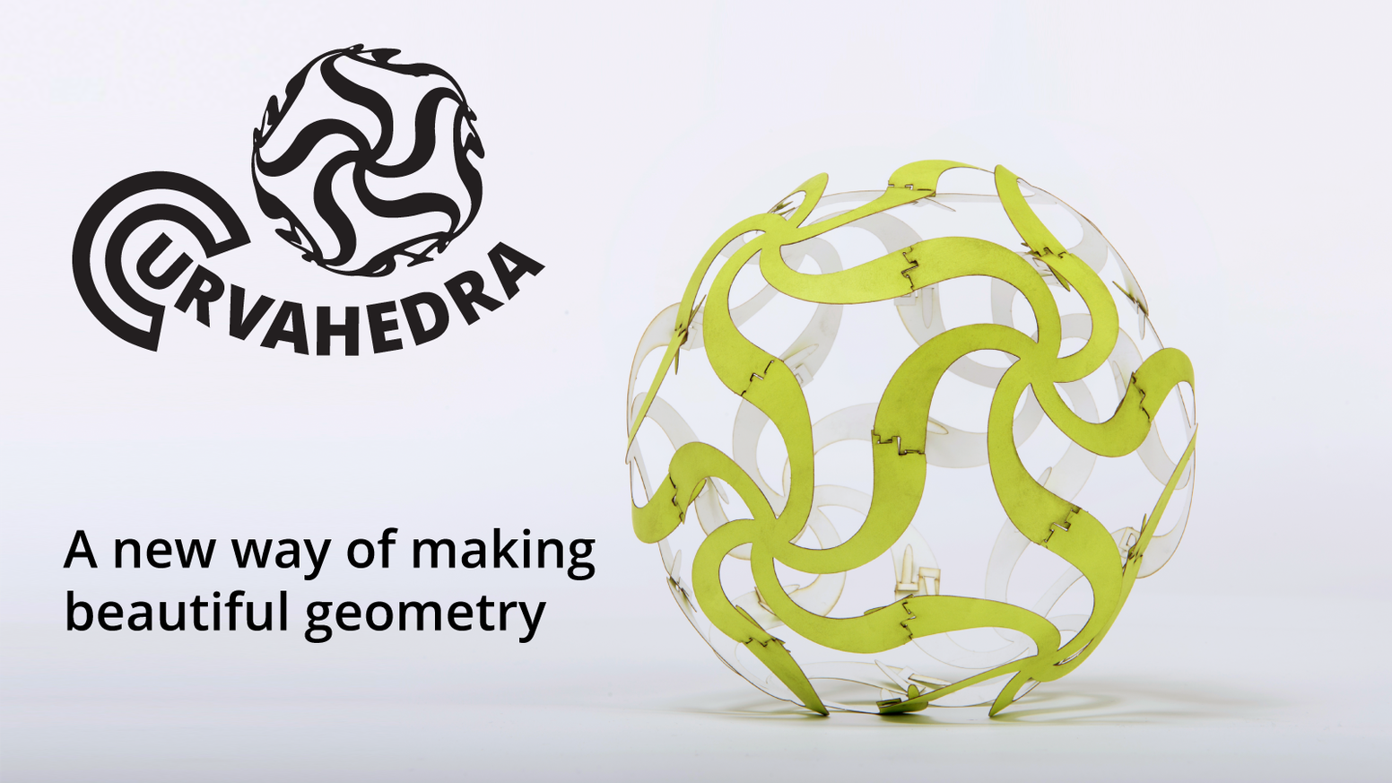 Curvahedra has evolved and now has stronger connectors and is made from more durable material.
