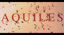 AQUILES | cinematographic project