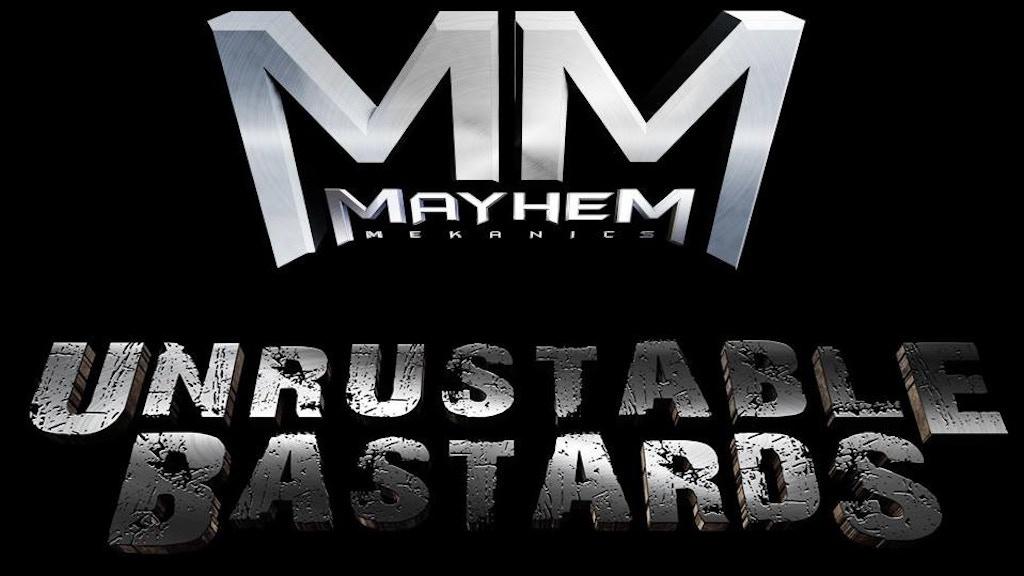 Mayhem Mekanics presents The Unrustable Ba$tards project video thumbnail