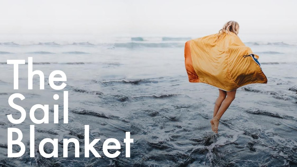 The Sail Blanket - Sustainable, Packable Adventure Blanket project video thumbnail
