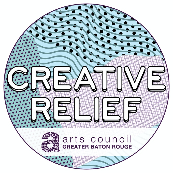 Arts Council of Greater Baton Rouge Creative Relief