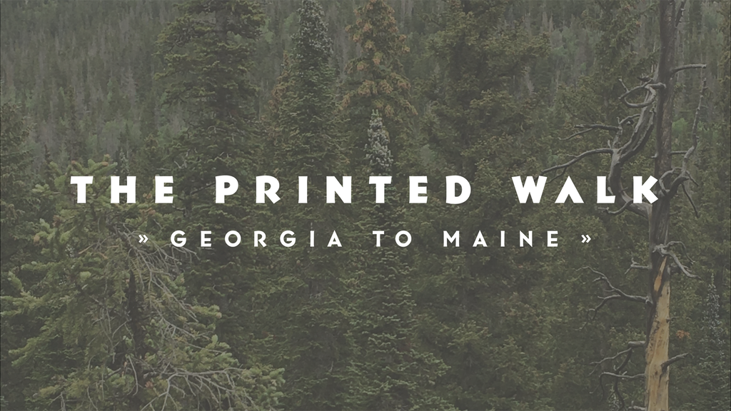 The Printed Walk: Georgia to Maine project video thumbnail