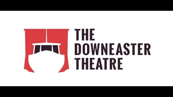 The Downeaster Theatre - Startup Funds