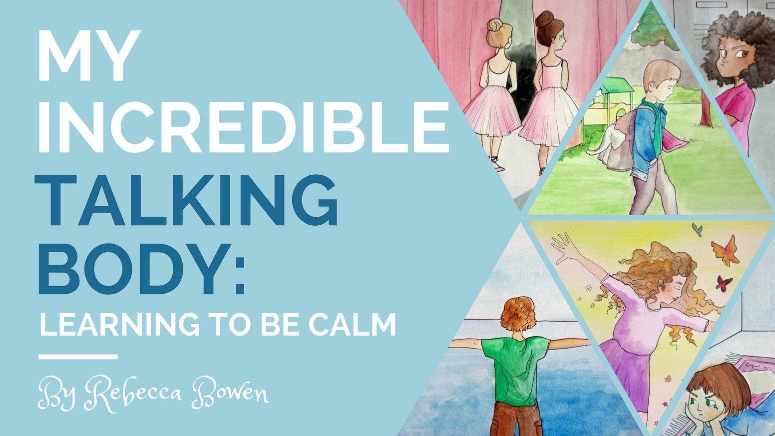My Incredible Talking Body: Learning to Be Calm by The