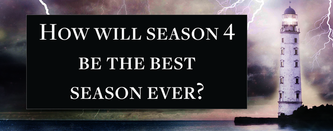 How will Season 4 be the best season ever?