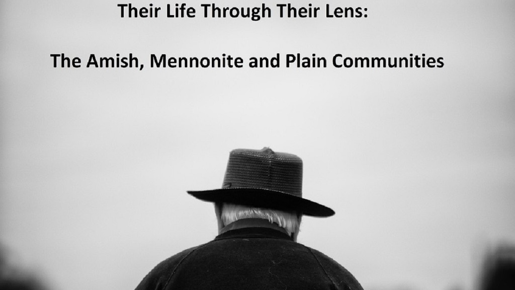 Their Life Through Their Lens-the Amish and Mennonite People project video thumbnail
