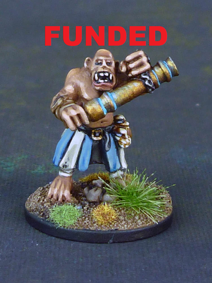 Funded! Ogre Cannoneers