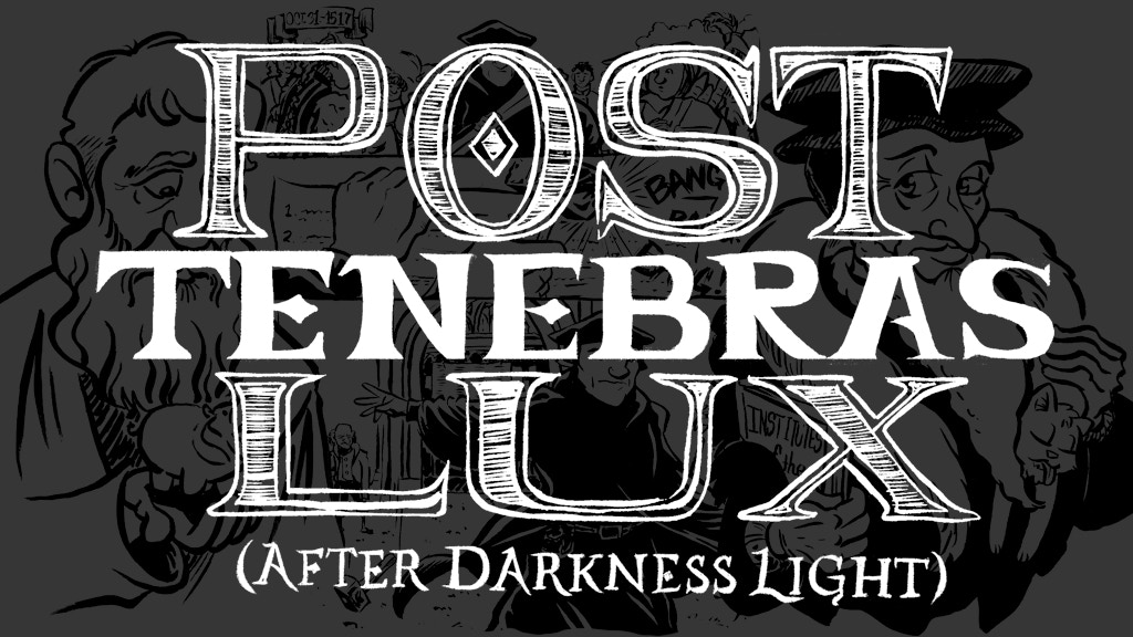 Post Tenebras Lux (after darkness, light) project video thumbnail