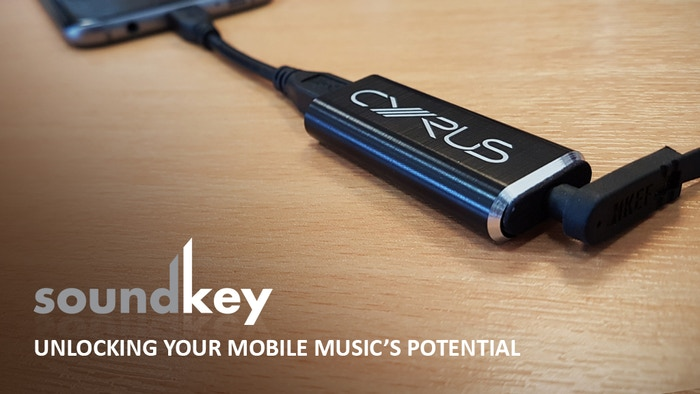Cyrus soundKey DAC : Bringing your music on the move to life