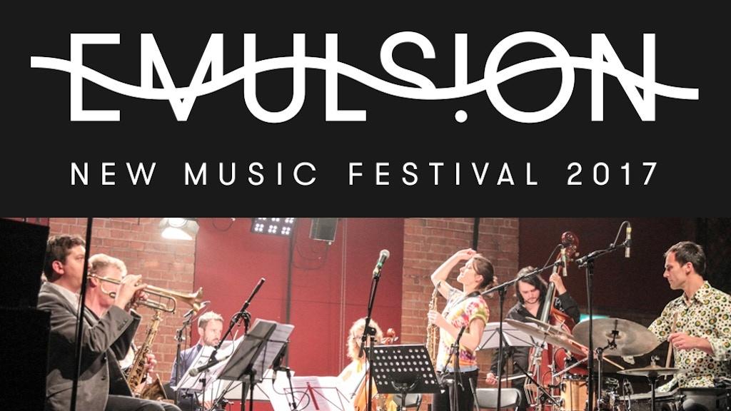 Emulsion V - New Music Festival 2017 project video thumbnail