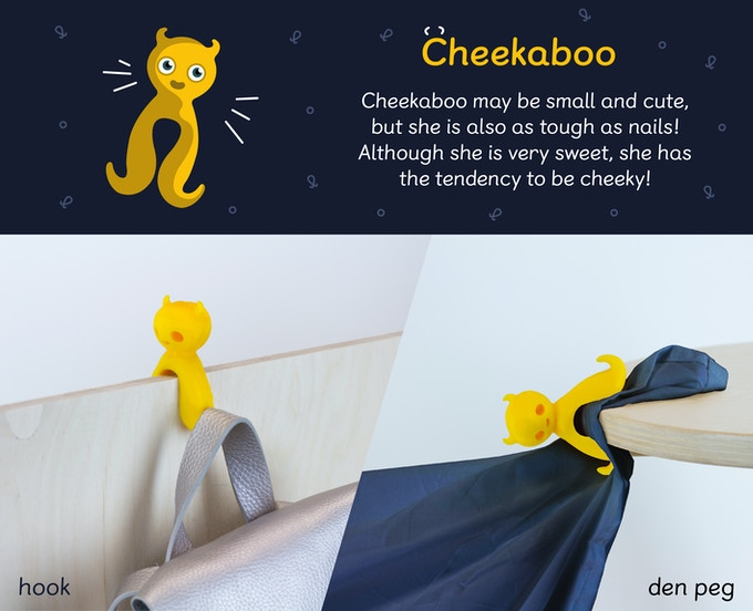 Cheekaboo clamps onto shelves, chairs and tables. Her versatile shape is perfect for grabbing bedsheets onto furniture! Her hook-shaped legs are also great for hanging your bag or anything similar.