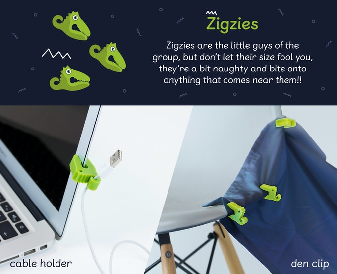 Zigzies clip onto bedsheets and blankets, allowing you to connect many sheets together and expand your den to infinity! Their tail is also perfect for keeping your cables tidy!