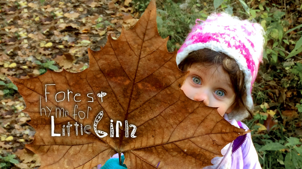 Forest Hymn for Little Girls: a Documentary in Four Seasons project video thumbnail