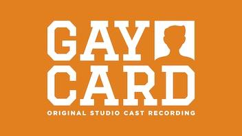 GAY CARD Original Studio Cast Recording