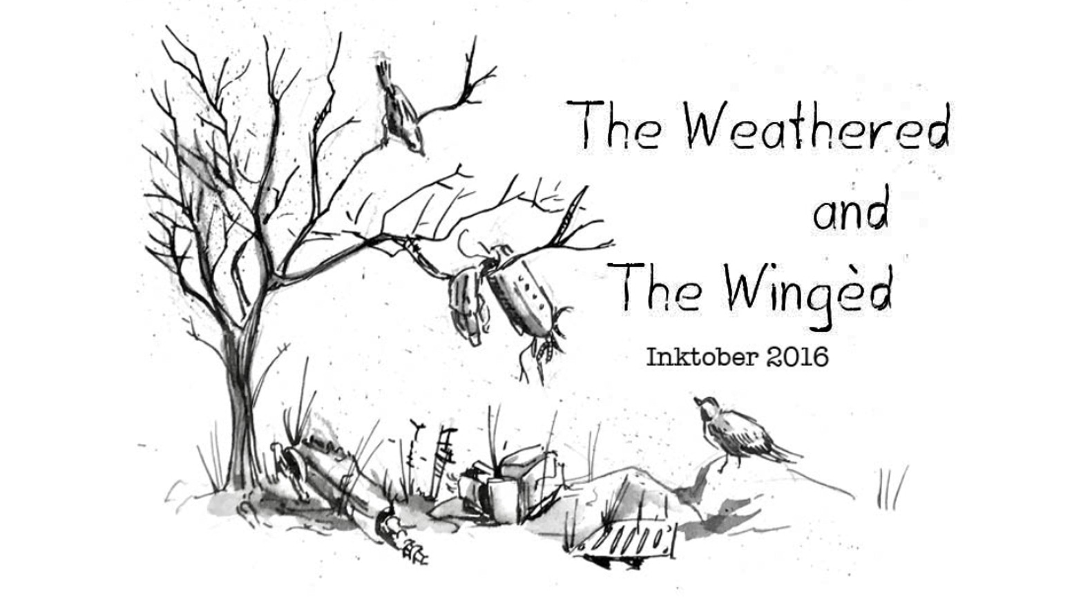 The Weathered and the Wingèd Art Book: Inktober 2016 by