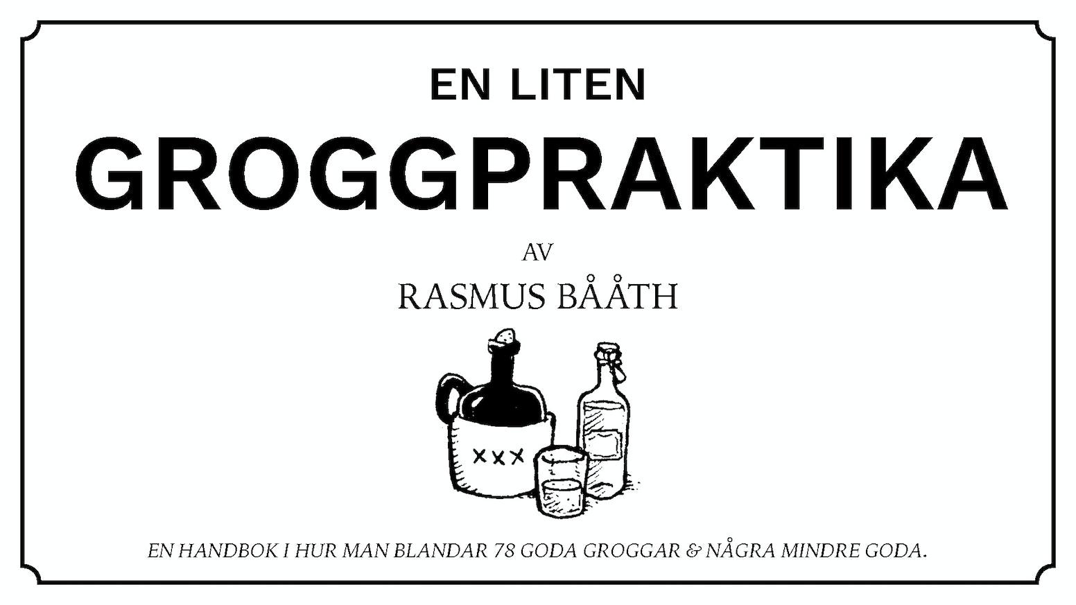 En liten groggpraktika by Rasmus Bååth — Kickstarter
