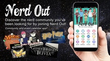 Nerd Out App: The Sequel - A New Generation of Nerd Events