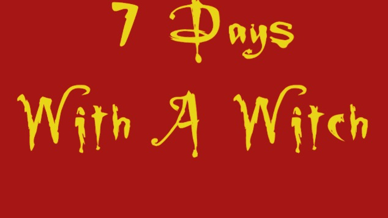 7 Days With A Witch   A True Story by Don Allen Jr  by Don
