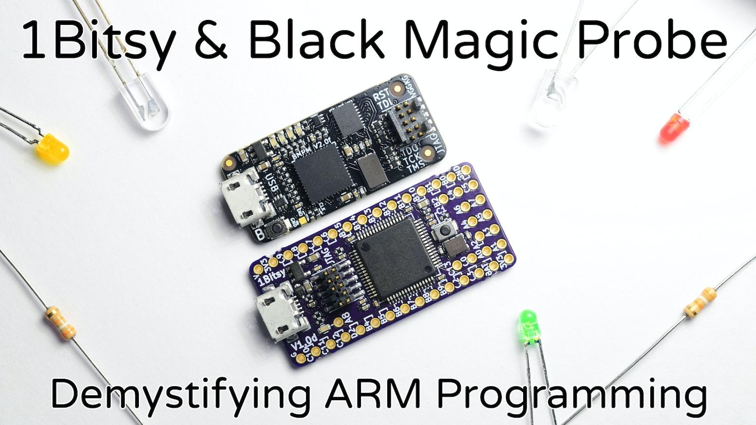 1Bitsy & Black Magic Probe - Demystifying ARM Programming by Piotr ...