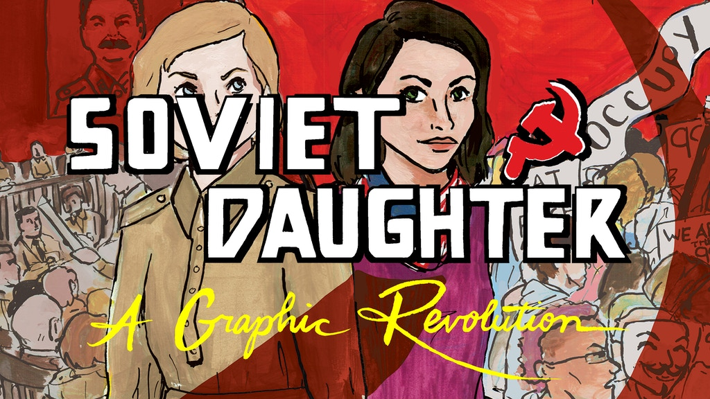 Soviet Daughter: A Graphic Revolution by Julia Alekseyeva project video thumbnail
