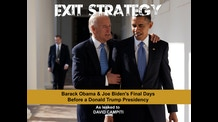 EXIT STRATEGY: Barack Obama & Joe Biden's Final Days