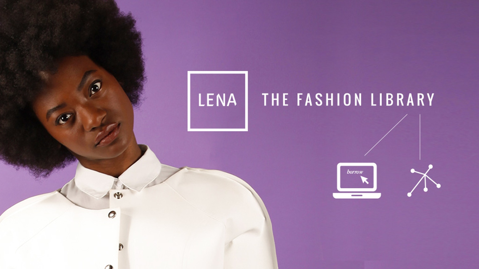 LENA is the Spotify of fashion. An online library where you can borrow your wardrobe and swap locally.