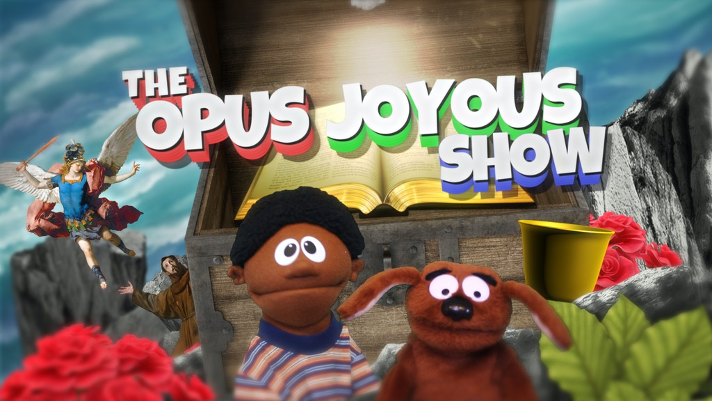 The Opus Joyous Show - Catholic video series for kids project video thumbnail