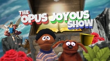 The Opus Joyous Show - Catholic video series for kids