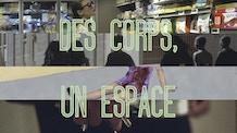 Des Corps, Un Espace