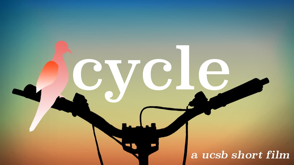 Cycle: A UCSB Short Film project video thumbnail