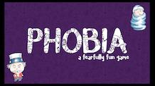 Phobia: A Fearfully Fun Game!